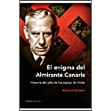 El enigma del almirante Canaris: Historia del jefe de los espías de Hitler (Memoria Crítica)