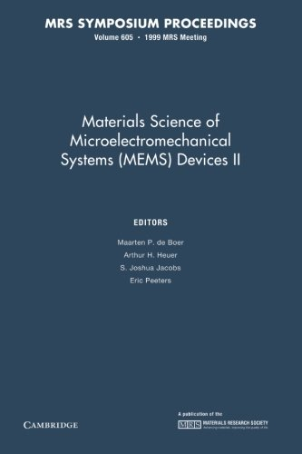 Materials Science of Microelectromechanical Systems (MEMS) Devices II: Volume 605 (MRS Proceedings)