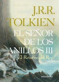 El señor de los anillos, III el retorno del rey J.R.R. TOLKIEN Minotauro Edicio