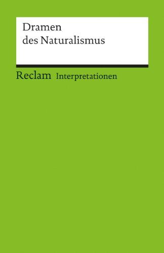 Interpretationen: Dramen des Naturalismus