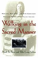 Walking in the Sacred Manner by Mark St.…