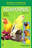 Agapornis/ Lovebirds…As a hobby: Cuidados, Crianza, Variedades/ Care, Breeding, Varieties (Animales Domesticos/ Domestics Animals) (Spanish Edition)