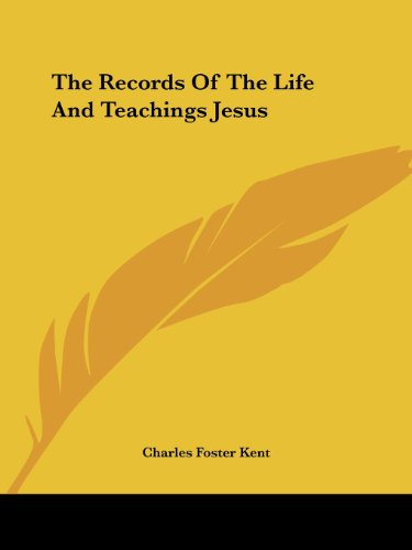 The Records of the Life and Teachings Jesus