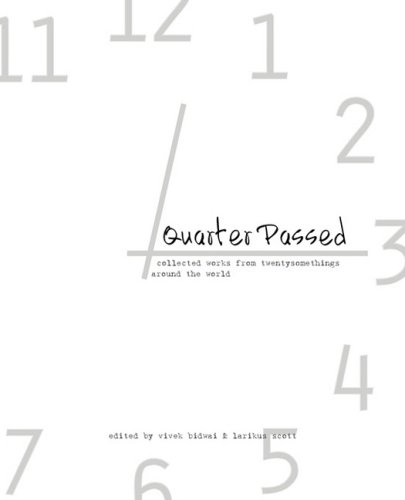 Quarter Passed: Collected Works From Twentysomethings Around The World