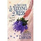 The Bad Luck Wedding Dress * The Bad Luck…