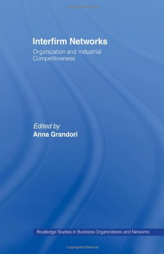 Interfirm Networks: Organization and Industrial Competitiveness (Routledge Studies in Business Organizations and Network