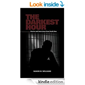 The Darkest Hour: Stories and Interviews from Death Row (The Darkest Hour: Interviews and Stories from Death Row Book 1)