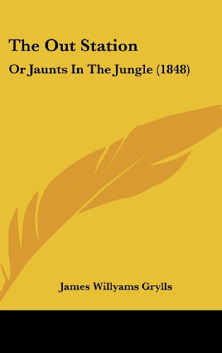 The Out Station: Or Jaunts in the Jungle (1848)