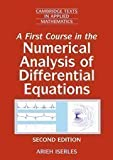 img - for A First Course in the Numerical Analysis of Differential Equations (Cambridge Texts in Applied Mathematics) 2nd (second) Edition by Iserles, Arieh published by Cambridge University Press (2008) book / textbook / text book
