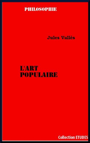 Jules Vallès - L'art populaire