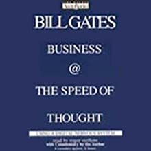 Business @ the Speed of Thought: Using a Digital Nervous System (       ABRIDGED) by Bill Gates (Founder, CEO, Microsoft) Narrated by Roger Steffens, Bill Gates