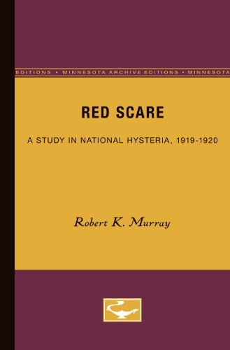 Red Scare: A Study in National Hysteria, 1919-1920 (Minnesota Archive Editions)