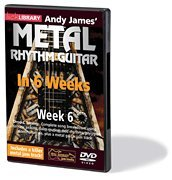 Andy James' Metal Rhythm Guitar in 6 Weeks - Week 6 - DVD