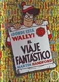 Donde Esta Wally? - Viaje Fantastico (Spanish Edition)