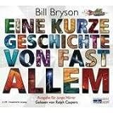 Eine kurze Geschichte von fast allem: Ausgabe für junge Hörer - Bill Bryson