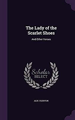 The Lady of the Scarlet Shoes: And Other Verses