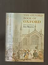 The Oxford Book of Oxford (Oxford Books of Prose)