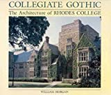 Collegiate Gothic: The Architecture of Rhodes College