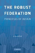 The Robust Federation: Principles of Design (Political...