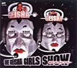 THE GEISHA GIRLS SHOW �� ��Τ��ä��󥢥