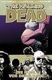 The Walking Dead, Bd.7 : Die Ruhe vor dem Sturm - Robert Kirkman