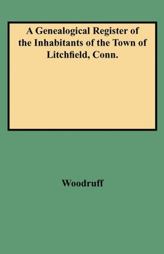 A Genealogical Register of the Inhabitants of the Town of Litchfield, Conn.