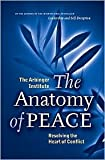 The Anatomy of Peace Publisher: Berrett-Koehler Publishers, Inc.