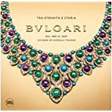 Bulgari. Tra eternit e storia. Dal 1884 al 2009 125 anni di gioielli italianidi A. Triossi