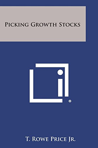 picking-growth-stocks-by-t-rowe-price-jr-1-feb-2013-paperback