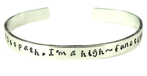 """Sherlock Inspired - I'm Not a Psychopath, I'm a High-functioning Sociopath - A Hand Stamped 1/4"""" Aluminum Bracelet"""