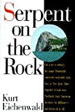 Serpent on the Rock (0887308031) by Kurt Eichenwald