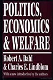 Politics, Economics, and Welfare (1560005750) by Dahl, Robert A.