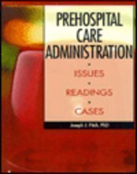 Prehospital Care Administration: Issues, Readings, Cases