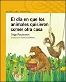 img - for El d a en que los animales quisieron comer otra cosa book / textbook / text book