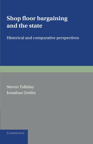 Shop Floor Bargaining and the State: Historical and Comparative Perspectives