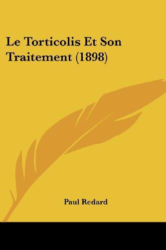 Le Torticolis Et Son Traitement (1898)