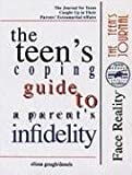 The Teen's Coping Guide to a Parent's Infidelity