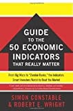 img - for The WSJ Guide to the 50 Economic Indicators That Really Matter (Wall Street Journal Guides to...) Original edition book / textbook / text book