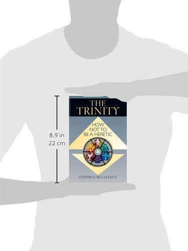 The Trinity: How Not to be a Heretic