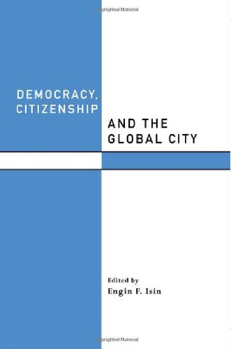 Democracy, Citizenship and the Global City (Routledge Studies in Governance and Change in the Global Era)