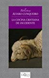 La cocina cristiana de Occidente (Fabula / Fable) (Spanish Edition) (8483833417) by Alvaro  Cunqueiro