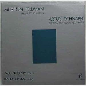 Morton Feldman Artur Schnabel Paul Zukofsky Ursula Oppens Spring Of Chosroes Sonata For Violin And P