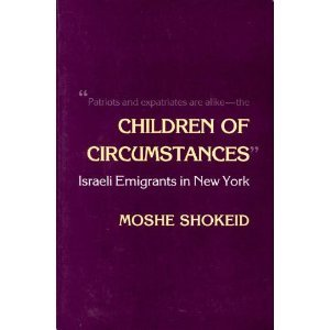 Children of Circumstances: Israeli Emigrants in New York (Anthropology of Contemporary Issues)