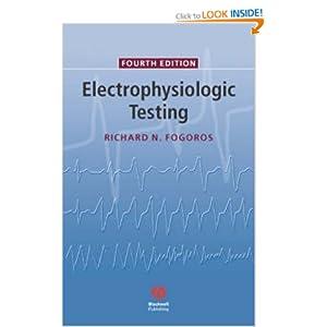 Electrophysiologic Testing   by Richard N. Fogoros MD