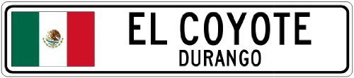 Custom Street SignEL COYOTE, DURANGO - Mexico Flag City Sign - 3x18 Inches Aluminum Metal Sign (Lil Durk Signed To The Streets 2 compare prices)