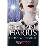 From Dead to Worse: A True Blood Novelby Charlaine Harris