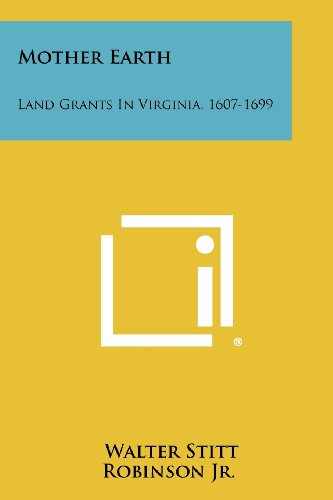 Mother Earth: Land Grants in Virginia, 1607-1699