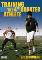 Greg Howard: Training the 4th Quarter Athlete (DVD)