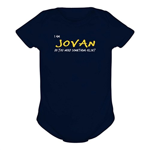 I Am Jovan Do You Need Something Else? Baby Body