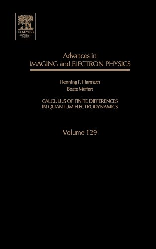 Advances In Imaging And Electron Physics, Volume 129: Calculus Of Finite Differences In Quantum Electrodynamics (Advances In Imaging & Electron Physics)